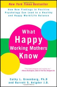 What Happy Working Moms Know
