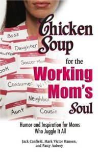 Chicken Soup for Working Mom Soul